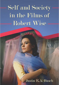 Book: Self and Society in the Films of Robert Wise